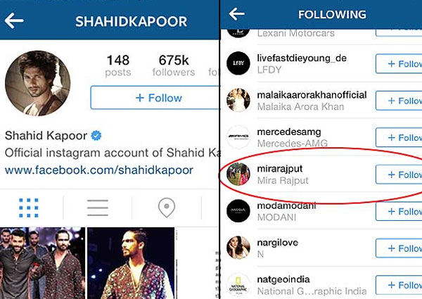 Shahid follows her on Instagram