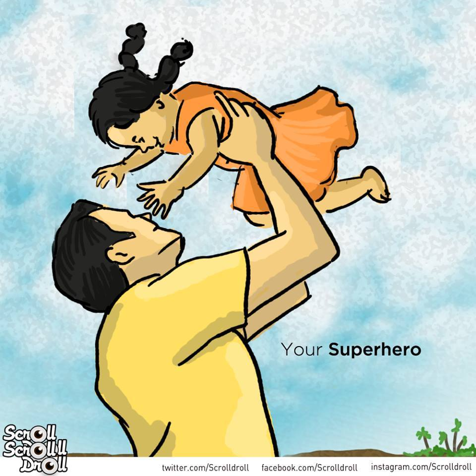 Father in different roles - Your first real life superhero.