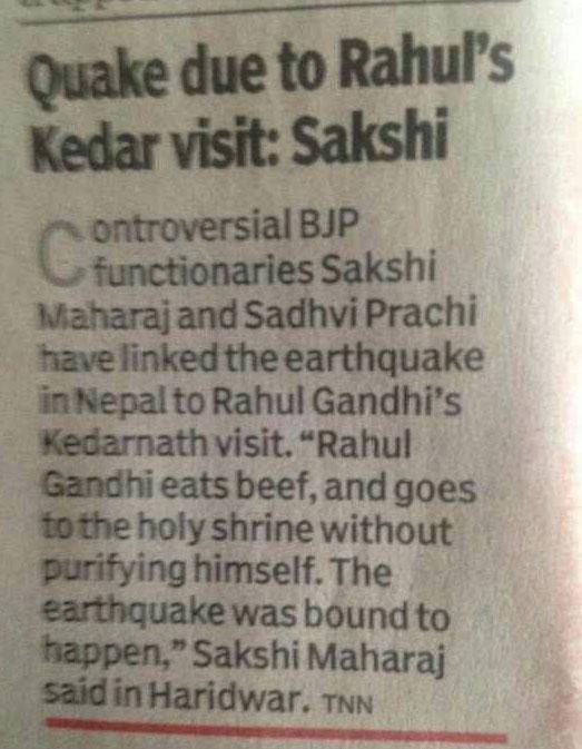 Sakshi Maharaj blamed Rahul Gandhi for Nepal's earthquake.