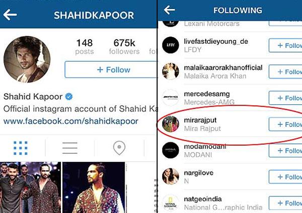 Shahid follows her on Instagram