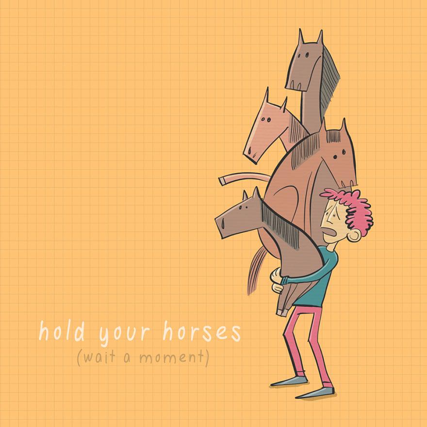 English idiom - Hold your horses