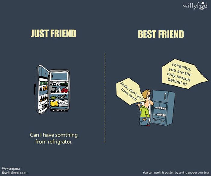 Best friends have deep belief in the 'what's yours is mine' proverb