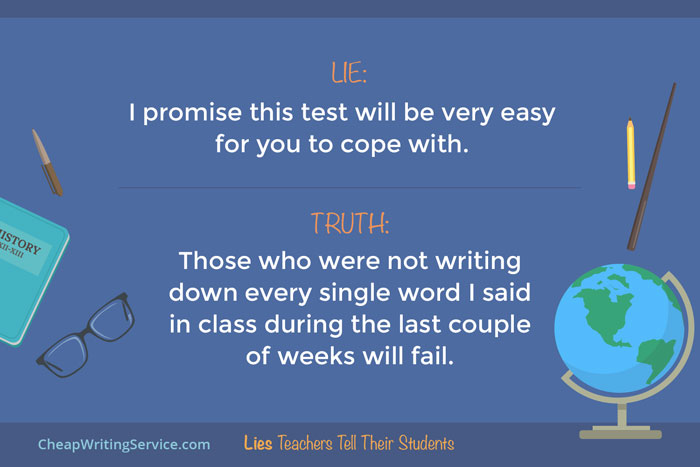 Lies Teachers Tell Their Students - I promise this test will be painless.